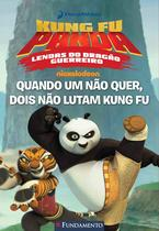 Livro - Kung Fu Panda - Quando Um Não Quer, Dois Não Lutam Kung Fu (Dreamworks) -