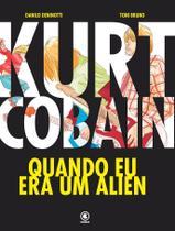 Livro - Kurt Cobain - Quando eu era um Alien -