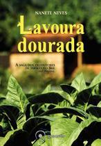 Livro - Lavoura dourada - A saga dos produtores de tabaco do sul do Brasil