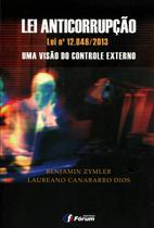 Livro - Lei anticorrupção - Lei n 12.846/ 2013 - Uma visão do controle externo - Volume 1 -