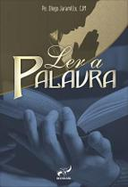 Livro ler a palavra - padre diego jaramillo rcc brasil -