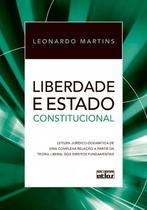 Livro - Liberdade E Estado Constitucional A Complexa Relação A Partir Da Teoria Liberal Dtos Fundamentais -