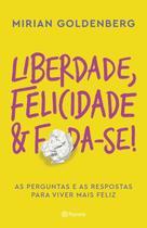 Livro - Liberdade, felicidade e foda-se! -