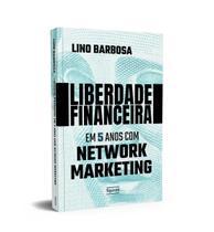 Livro - Liberdade financeira em 5 anos com Network Marketing -