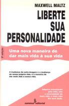 Livro - Liberte sua personalidade uma nova maneira de dar mais vida á sua vida