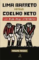 Livro - Lima Barreto versus Coelho Neto - Um Fla-Flu literário -