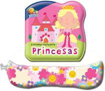 Livro - Livrinho flutuante: princesas -