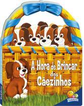 Livro - Livrinhos em cestinhos: A hora de brincar dos cãezinhos -