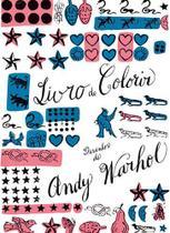 Livro - Livro de colorir - Desenhos de Andy Warhol -
