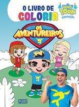 Livro - Livro de colorir Os Aventureiros -