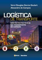 Livro - Logística de transporte - Gestão estratégica no transporte de cargas