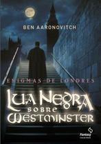 Livro - Lua negra sobre Westminster -