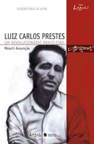 Livro - Luís Carlos Prestes - Um revolucionário Brasileiro -