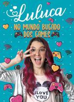 Livro - Luluca - No mundo bugado dos games -
