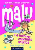 Livro - Malu E A Incrível Cadelinha Artista -