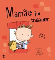 Livro - Mamãe foi trabalhar -