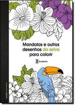 Livro - Mandalas e outros desenhos da selva para colorir -