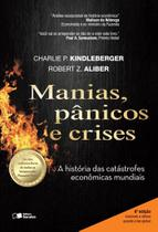 Livro - Manias, pânicos e crises - Uma história das catástrofes econômicas mundiais