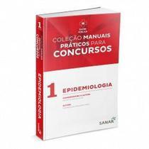 Livro Manuais Práticos Para Concurso - Epidemiologia - Vol 1 - Sanar