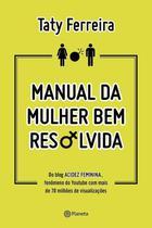 Livro - Manual da Mulher bem resolvida -