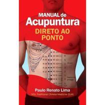 Livro - Manual De Acupuntura Direto Ao Ponto 5 Edição - Editora Zen