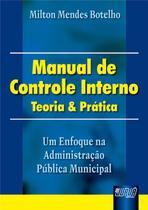 Livro - Manual de Controle Interno - Teoria & Prática - Um Enfoque na Administração Pública Municipal -