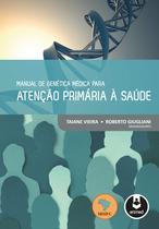 Livro - Manual de Genética Médica para Atenção Primária à Saúde -