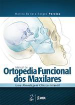 Livro - Manual de Ortopedia Funcional dos Maxilares - Uma Abordagem Clínico-Infantil -