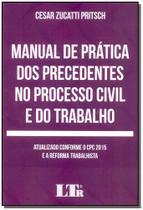 Livro - Manual De Pratica Prec. Proc.C.Trabalho - 01Ed/18 - Ltr editora