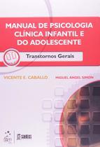 Livro - Manual de Psicologia Clínica Infantil e do Adolesc. -Transt. Gerais -