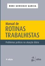 Livro - Manual de Rotinas Trabalhistas - Problemas Práticos na Atuação Diária -