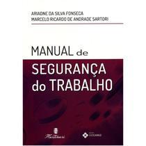 Livro - Manual de Segurança do Trabalho - Fonseca - Martinari