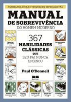 Livro - Manual de sobrevivência do homem moderno: 367 habilidades clássicas que seu pai nunca ensionou -
