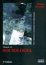 Livro - Manual De Sociologia: Dos Clássicos À Sociedade Da Informação -