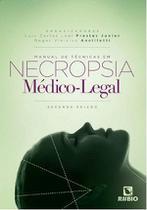 Livro Manual De Técnicas Em Necropsia Médico-legal - Rubio