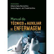 Livro - Manual do Técnico e Auxiliar de Enfermagem - Silva  - Martinari