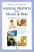 Livro - Manual Prático Para Mamãe e Bebê: Maternidade na Visão de Deus - A.D. Santos