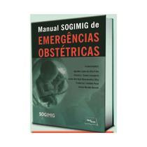 Livro - Manual SOGIMIG de Emergências Obstétrica - Silva Filho - Medbook