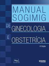 Livro Manual Sogimig De Ginecologia E Obstetrícia - Medbook -