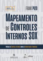Livro - Mapeamento de Controles Internos SOX - Práticas de Controles Internos sobre as Demonstrações Financeiras -