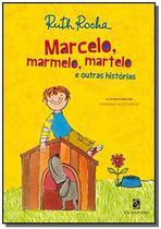 Livro Marcelo Marmelo Martelo e Outras Histórias - Ruth Rocha