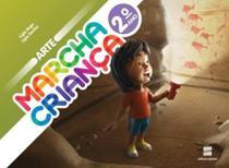 Livro - Marcha criança - Arte - 2º Ano -