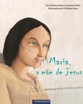 Livro - Maria, A Mãe De Jesus -