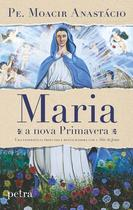 Livro - Maria, a nova primavera -