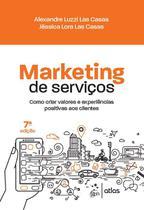 Livro - Marketing de Serviços - Como criar valores e experiências positivas aos clientes -
