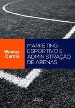 Livro - Marketing Esportivo E Administração De Arenas -