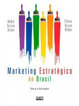 Livro - Marketing Estratégico No Brasil: Teoria E Aplicações -