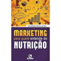 Livro Marketing Para Quem Entende De Nutrição - Rubio