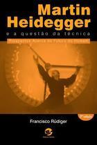 Livro - Martin Heidegger e a questão da técnica -