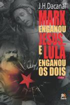 Livro - Marx enganou Jesus... e Lula enganou os dois -